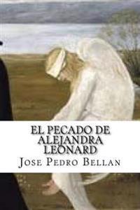 El Pecado de Alejandra Leonard (Spanis Edition)