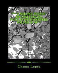 "***""A Sudoku Puzzle"" 400 Challenging Puzzles with Answers Volume 07-08***: ***""A Sudoku Puzzle"" 400 Challenging Puzzles with Answers Volume 07-08***"