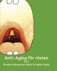 Anti-Aging för rösten. Del 2