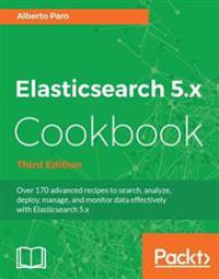 Elasticsearch 5.x Cookbook - Third Edition