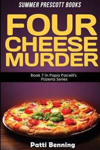 Four Cheese Murder: Book 7 in Papa Pacelli's Pizzeria Series