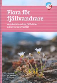 Flora för fjällvandrare : 200 skandinaviska fjällväxter och deras växtmiljö