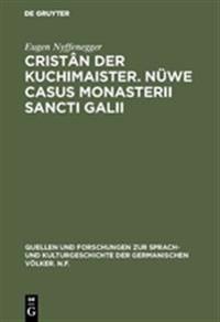 Cristân Der Kuchimaister. Nüwe Casus Monasterii Sancti Galii
