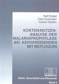 Kosten/Nutzen-Analyse Der Malariaprophylaxe Bei Kenyareisenden Mit Mefloquin
