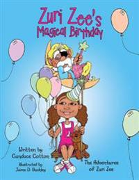 Zuri Zee's Magical Birthday: The Adventures of Zuri Zee