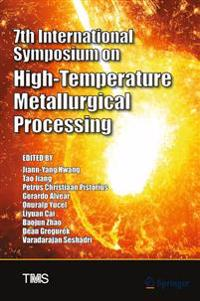 7th International Symposium on High-Temperature Metallurgical Processing