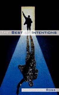 The Best of Intentions