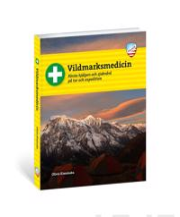 Vildmarksmedicin : första hjälpen och sjukvård på tur och expedition