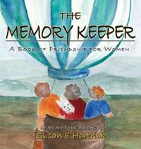 The Memory Keeper : A  Book of Friendship for Women