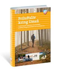 Friluftsliv kring Umeå - Josefin H. Lämås, Petter Lämås pdf epub