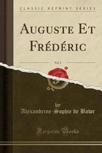 Auguste Et Fr'd'ric, Vol. 2 (Classic Reprint)
