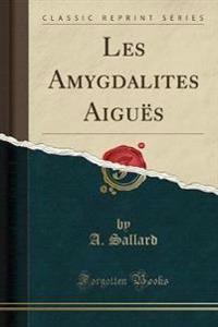Les Amygdalites Aigues (Classic Reprint)