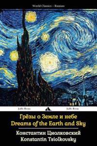Dreams of the Earth and Sky: Collected Works of Tsiolkovsky