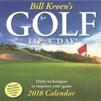 Bill Kroen's Golf Tip-a-Day 2018 Calendar