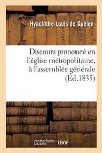 Discours Prononce Par Mgr L'Archeveque de Paris, En L'Eglise Metropolitaine, A L'Assemblee