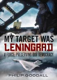My Target Was Leningrad