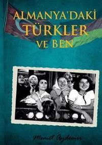 Almanyadaki Turkler Ve Ben