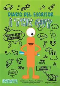 """""""I"""" the Guy Diario del Escritor: Bilingual (English Spanish)"""