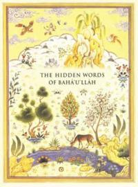 The Hidden Words Of Baha'u'llah