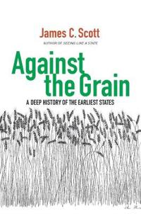 Against the grain - a deep history of the earliest states