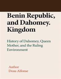 Benin Republic, and Dahomey. Kingdom