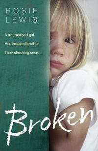 Broken - a traumatised girl. her troubled brother. their shocking secret.
