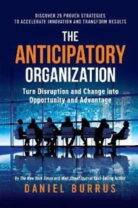 The Anticipatory Organization