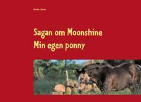 Sagan om Moonshine : min egen ponny