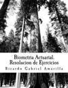 Biometria Actuarial. Resolucion de Ejercicios: Estadistica Para Actuarios