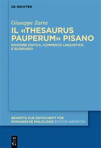 Il «thesaurus Pauperum» Pisano: Edizione Critica, Commento Linguistico E Glossario