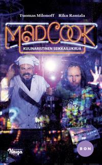 Mad cook : kulinaristinen seikkailukirja