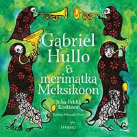 Gabriel Hullo & merimatka Meksikoon