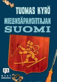 Mielensäpahoittajan Suomi (cd)
