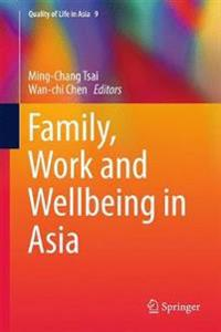 Family, Work and Wellbeing in Asia