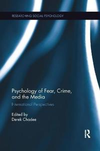 Psychology of Fear, Crime and the Media