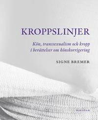 Kroppslinjer : Kön, transsexualism och kropp i berättelser om könskorrigering