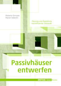 Passivhäuser Entwerfen: Konstruktion Und Gestaltung Energieeffizienter Gebäude