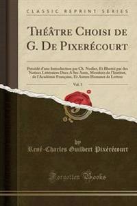 Th  tre Choisi de G. de Pixer court, Vol. 3