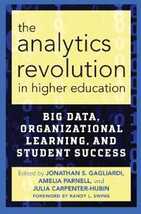 The Analytics Revolution in Higher Education