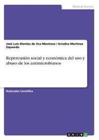 Repercusion Social y Economica del USO y Abuso de Los Antimicrobianos