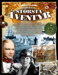 Tidernas största äventyr : pionjärer, expeditioner, resor & upptäckter