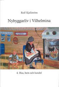 Nybyggarliv i Vilhelmina 4.
