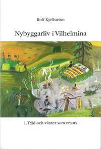Nybyggarliv i Vilhelmina 1.
