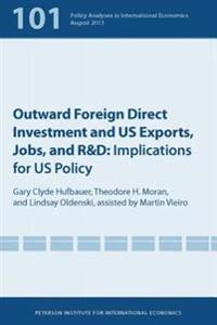 Outward Foreign Direct Investment and US Exports, Jobs, and R&D