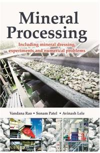 Mineral processing - including mineral dressing, experiments and numerical
