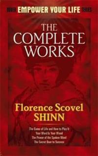 Complete Works of Florence Scovel Shinn