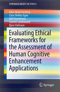 Evaluating Ethical Frameworks for the Assessment of Human Cognitive Enhancement Applications