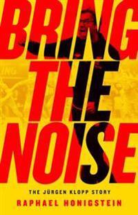 Bring the Noise: The Jurgen Klopp Story