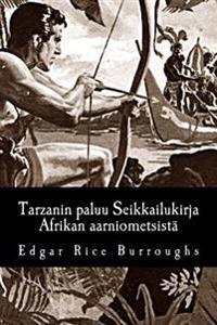 Tarzanin Paluu Seikkailukirja Afrikan Aarniometsistä