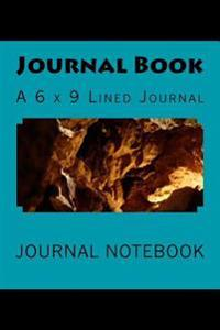 Journal Book: A 6 X 9 Lined Journal